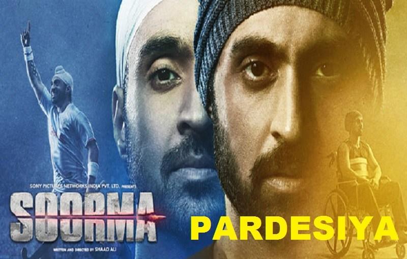 Soorma Song Pardesiya
