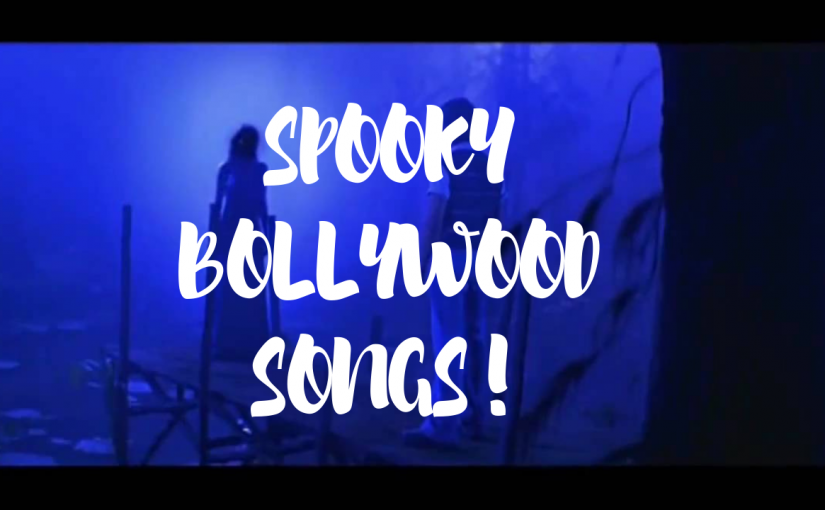 These Spooky Bollywood Songs Will Haunt You Every Day