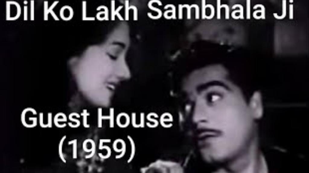 Dil Ko Lakh Sambhala Ji Gaana Pehchaana